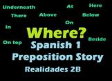 Spanish Story using Location/Prepositions (Realidades 2B-