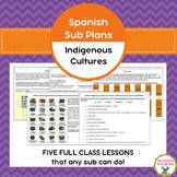 Spanish Sub Plans:  Indigenous Cultures