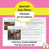 Spanish Sub Plans:  Mexican Art & Culture