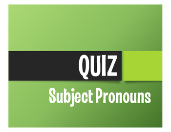 Spanish Subject Pronoun Quiz