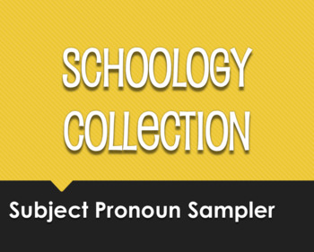 Spanish Subject Pronoun Schoology Collection Sampler