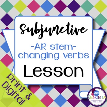 Spanish Subjunctive -AR Stem-Changing Verbs Lesson