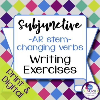 Spanish Subjunctive -AR Stem-Changing Verbs Writing Exercises