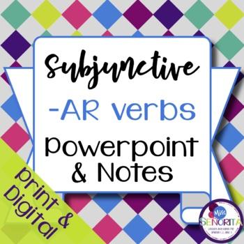 Spanish Subjunctive -AR Verbs Powerpoint & Notes