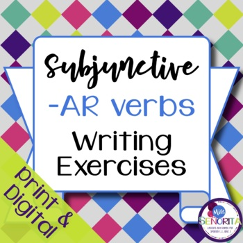 Spanish Subjunctive -AR Verbs Writing Exercises