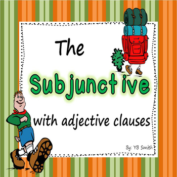 Spanish Subjunctive Adjective Clause Notes and Practice Po