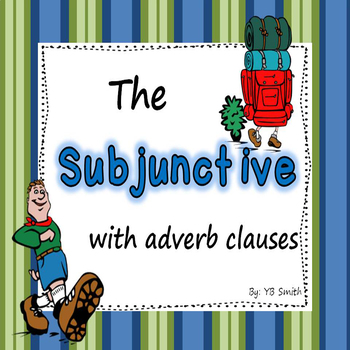 Spanish Subjunctive Adverb Clause Notes and Practice Power