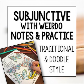 Spanish Subjunctive Doodle Pages and Traditional Notes and Practice