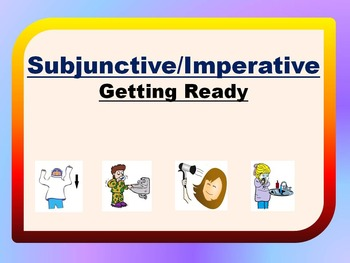Spanish Subjunctive / Imperative Getting Ready PowerPoint Bundle