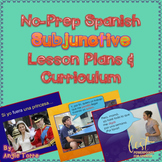 Spanish Subjunctive No-Prep Lesson Plans and Curriculum