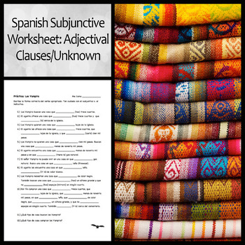 Spanish Subjunctive Vampire Worksheet: Adjectival Clauses/Unknown