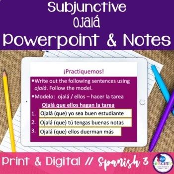 Spanish Subjunctive Ojalá Powerpoint & Notes