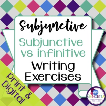 Spanish Subjunctive vs Infinitive Writing Exercises