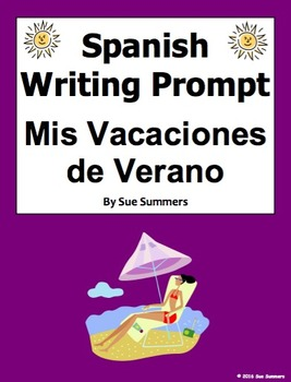 Spanish Summer Vacation Writing Prompt - Mis Vacaciones de Verano