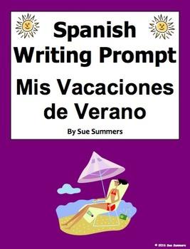 Spanish Summer Vacation Writing Prompt - Mis Vacaciones de Verano