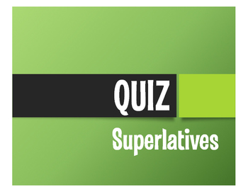 Spanish Superlatives Quiz