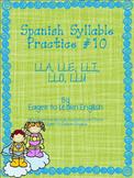 Las Sílabas (Spanish Syllable Practice) #10 - LLA, LLE, LL
