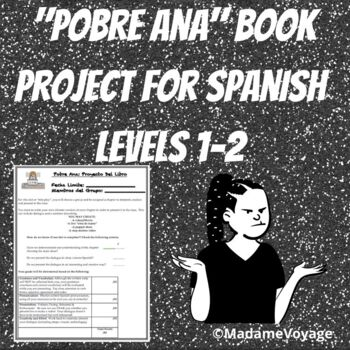 Spanish TPRS- Pobre Ana Skit/project to accompany Blaine Ray book