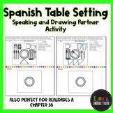 Spanish Table Setting Speaking and Drawing Partner Activity