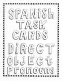 Spanish Task Cards ~direct object pronouns ~No prep ~print