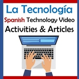 Spanish Technology Articles & Video Activities Unit-Tecnología y Redes Sociales