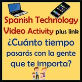 Spanish Tecnologia Video Activity - Tiempo con la gente que te importa