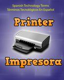 Spanish Techonology Term - Printer
