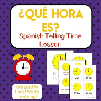 Spanish Telling Time Lesson - ¿Qué Hora Es?