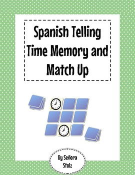 Spanish Telling Time Memory and Match Up