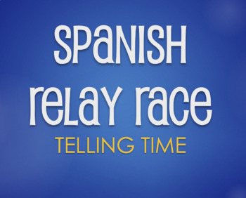 Spanish Telling Time Relay Race