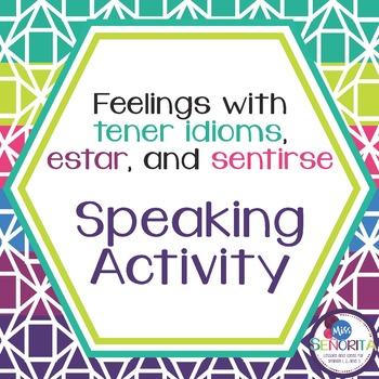 Spanish Tener, Estar, & Sentirse Speaking Activity