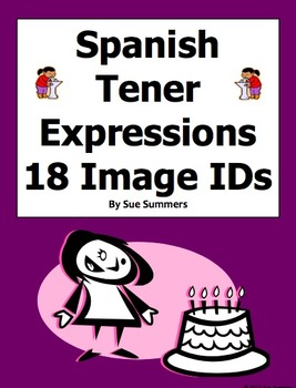 Spanish Tener Expressions 18 Image IDs Worksheet