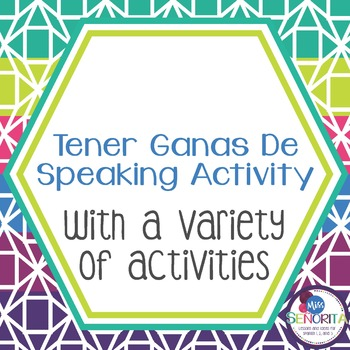 Spanish Tener Ganas de Speaking Activity