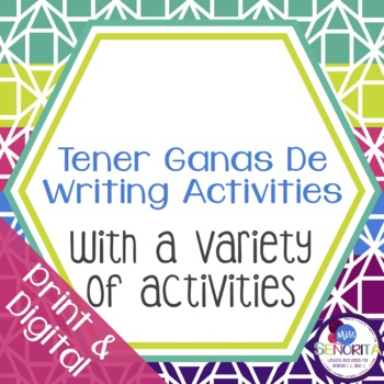 Spanish Tener Ganas de Writing Activities