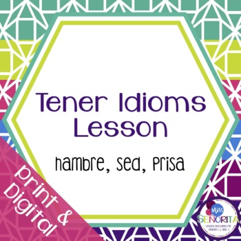 Spanish Tener Idioms Lesson - sed, hambre, prisa