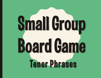 Spanish Tener Phrases Board Game