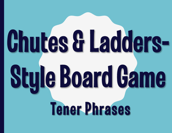 Spanish Tener Phrases Chutes and Ladders-Style Game