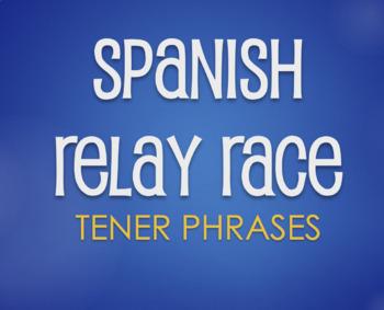 Spanish Tener Phrases Relay Race