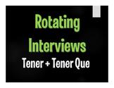 Spanish Tener Rotating Interviews