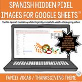 Spanish Thanksgiving Google Sheets Activity Hidden Pixel I