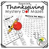 Spanish Thanksgiving Mystery Dot Mazes