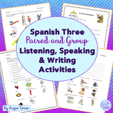 Spanish Three Paired and Group Speaking, Listening, Reading, Writing Activities