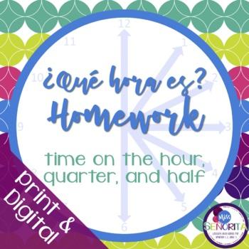 Spanish Time Homework - on the hour, quarter, and half