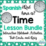 Spanish Time Lesson Bundle Notebook Activities, Task Cards, Quiz