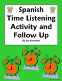 Spanish Time Listening Activity Blank Clocks and Follow Up - El Tiempo