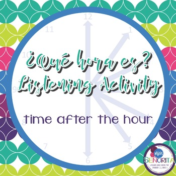 Spanish Time Listening Activity - After the Hour :05-:30