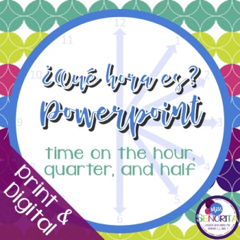 Spanish Time Powerpoint - on the hour, quarter, and half hour