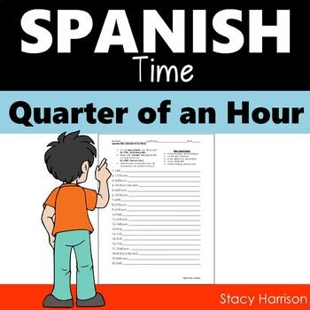 Spanish Time Practice Worksheet  (Quarter of an Hour) (La Hora)