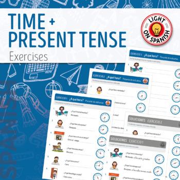 Spanish Time & Present Tense Verbs Exercises La hora + Presente de indicativo