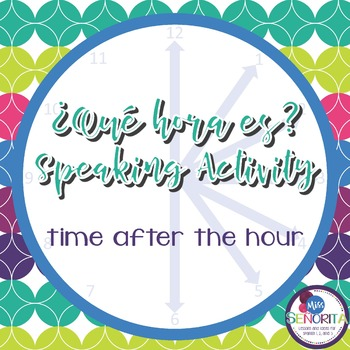 Spanish Time Speaking Activity - After the Hour :05-:30